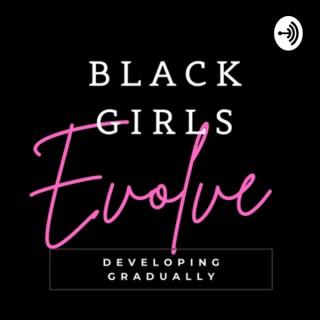 Black Girls Evolve