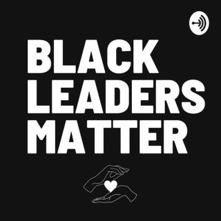Black Leaders Matter
