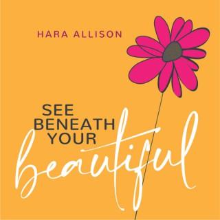 See Beneath Your Beautiful