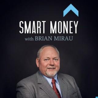 Smart Money with Brian Mirau