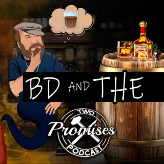 BD and The Two-Promises Podcast