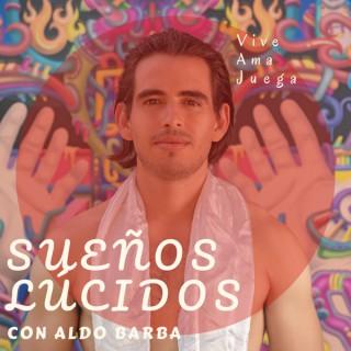 Sueños Lúcidos con Aldo Barba