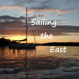 Sailing the East