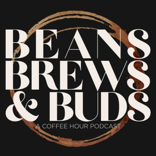 Beans, Brews, And Buds