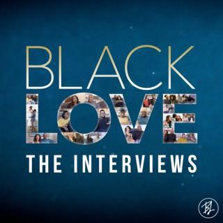 Black Love: The Interviews