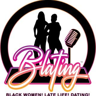 BLATING! BLACK WOMEN! LATE LIFE! DATING!