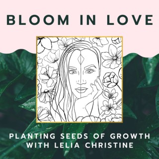 Bloom In Love: Planting Seeds of Growth
