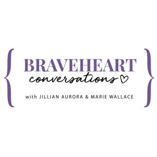 Braveheart Conversations