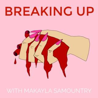 Breaking Up with Makayla Samountry