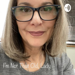 I'm Not That Old, Lady