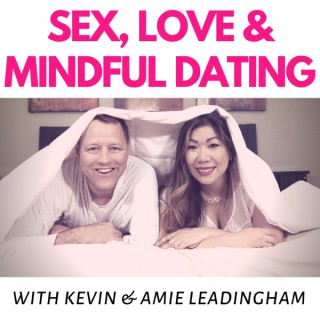 Sex, Love & Mindful Dating
