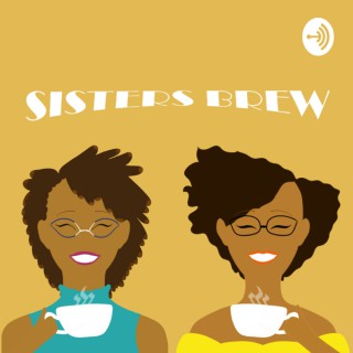 Sisters Brew Podcast