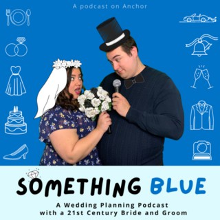 Something Blue: Wedding Planning with a 21st Century Bride & Groom