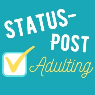 Status Post Adulting