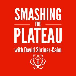 Smashing the Plateau