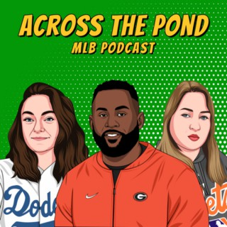 Across the Pond MLB Podcast