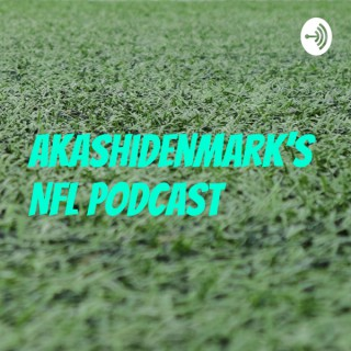 AkashiDenmark's NFL Podcast
