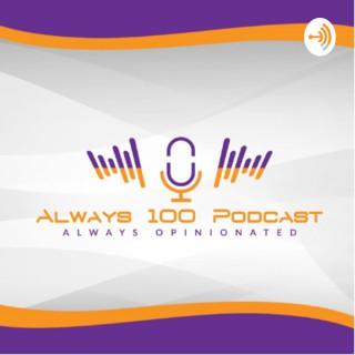 Always 100 Podcast