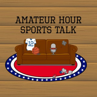 Amateur Hour Sports Talk
