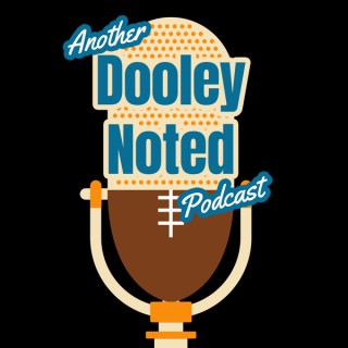 Another Dooley Noted Podcast