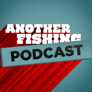 Another Fishing Podcast