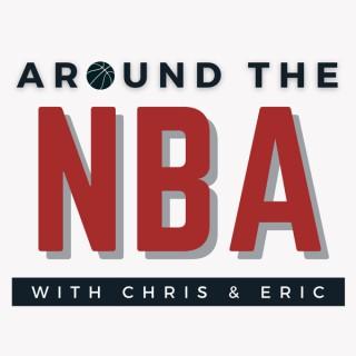 Around The NBA: With Chris & Eric
