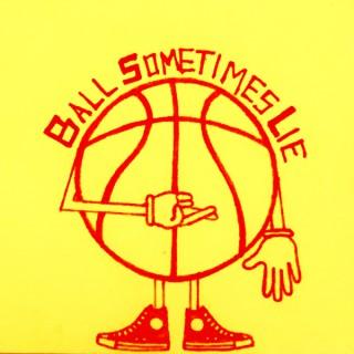 Ball Sometimes Lie