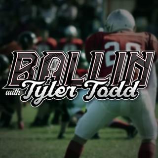 Ballin with Tyler Todd
