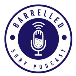 Barrelled Surf Podcast