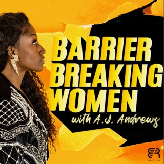 Barrier Breaking Women with A.J. Andrews