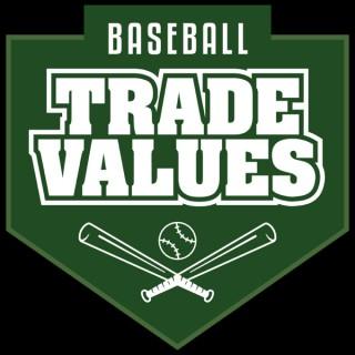 Baseball Trade Values Podcast