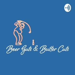 Beer Guts & Butter Cuts: A Golf Podcast