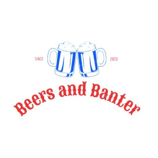 Beers and Banter