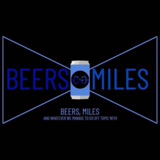 Beers and Miles