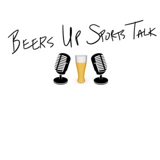 Beers Up Sports Talk