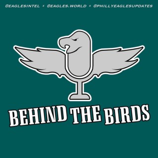 Behind the Birds: Podcast for Philadelphia Eagles fans