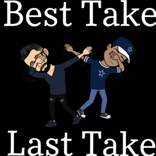 Best Take Last Take