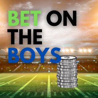 Bet On the Boys