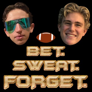 Bet, Sweat, and Forget