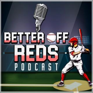 Better off Reds - A Cincinnati Reds Talk Show