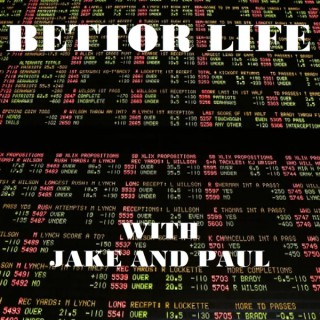 Bettor Life with Jake and Paul