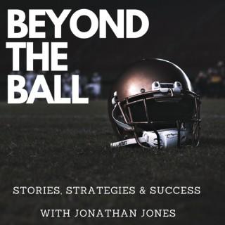 Beyond the Ball Podcast with Jonathan Jones