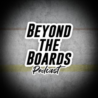Beyond The Boards Podcast
