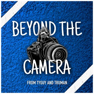 Beyond The Camera Podcast