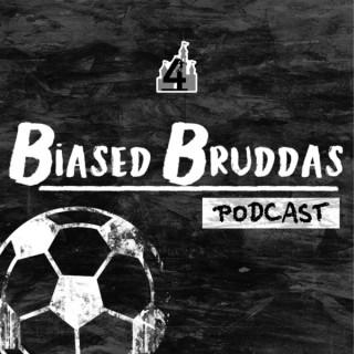 Biased Bruddas Podcast