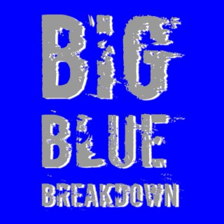 Big Blue Breakdown