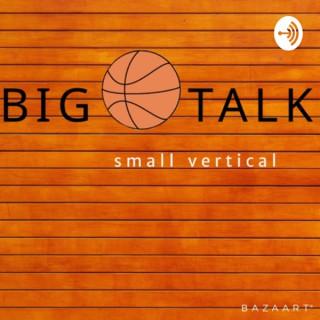 Big Talk Small Vertical