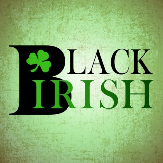 Black Irish Podcast