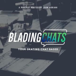 Blading Chats