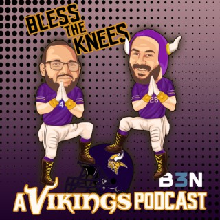 Bless the Knees: A Vikings Podcast